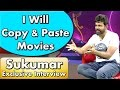 I Will Copy & Paste Movies Says Frustrated Sukumar - Nannaku Prematho Movie Interview