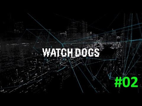 Watch dogs | Part #02 | Party Time