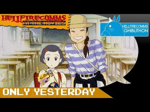 The HellfireComms Ghiblithon [#6: Only Yesterday] (AUDIO COMMENTARY)