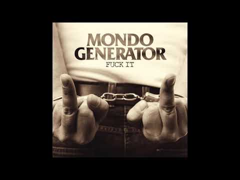 Mondo Generator - Fuck It (Full Album 2020)
