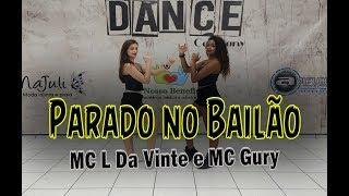 Parado no Baile MC L Da Vinte e MC Gury (Coreografia)