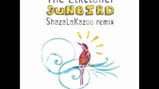 The Elkcloner - Sunbird (ShazaLaKazoo Remix)