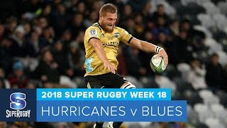 HIGHLIGHTS: 2018 Super Rugby Week 18: Hurricanes v Blues