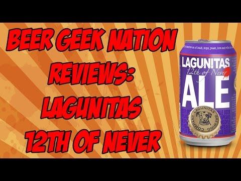 Lagunitas 12th of Never IPA (First Canned Lagunitas Beer!) | Beer Geek Nation Craft Beer Reviews