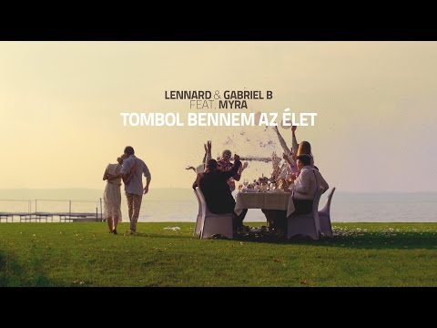 Lennard x Gabriel B x Myra - Tombol bennem az élet (Official Music Video)