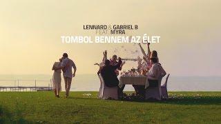 Lennard x Gabriel B x Myra - Tombol bennem az elet (Official Music Video)