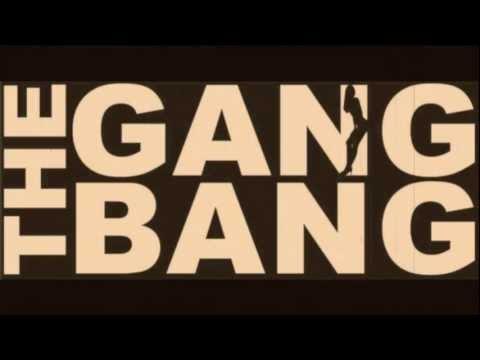 The Gang Bang Parties