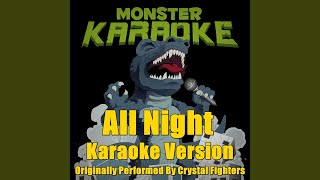 All Night (Originally Performed By Crystal Fighters) (Karaoke Version)
