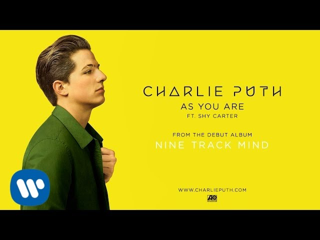 Charlie Puth As You Are Feat Shy Carter Official Audio Youtube