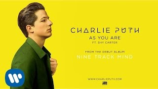 Charlie Puth ft. Shy Carter - As You Are
