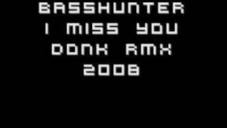 Basshunter - I Miss You (Donk Remix)