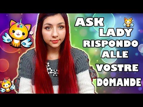 Ask Lady! Bullismo? Eta'? Primo video?Hai mai bevuto?💕
