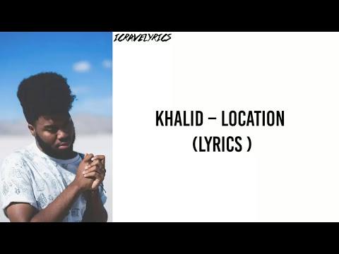 Khalid – Location (Lyrics)