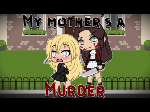 My mother's A murderer | Gacha life Mini movie | Part 2