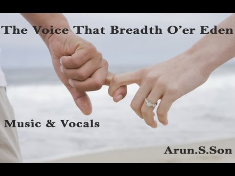 The voice that breathed o'er Eden English Christian Song {Marriage Song}