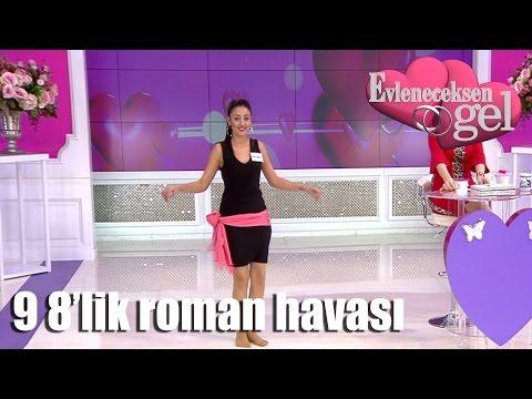 Evleneceksen Gel - 9 8'lik Roman Dansı