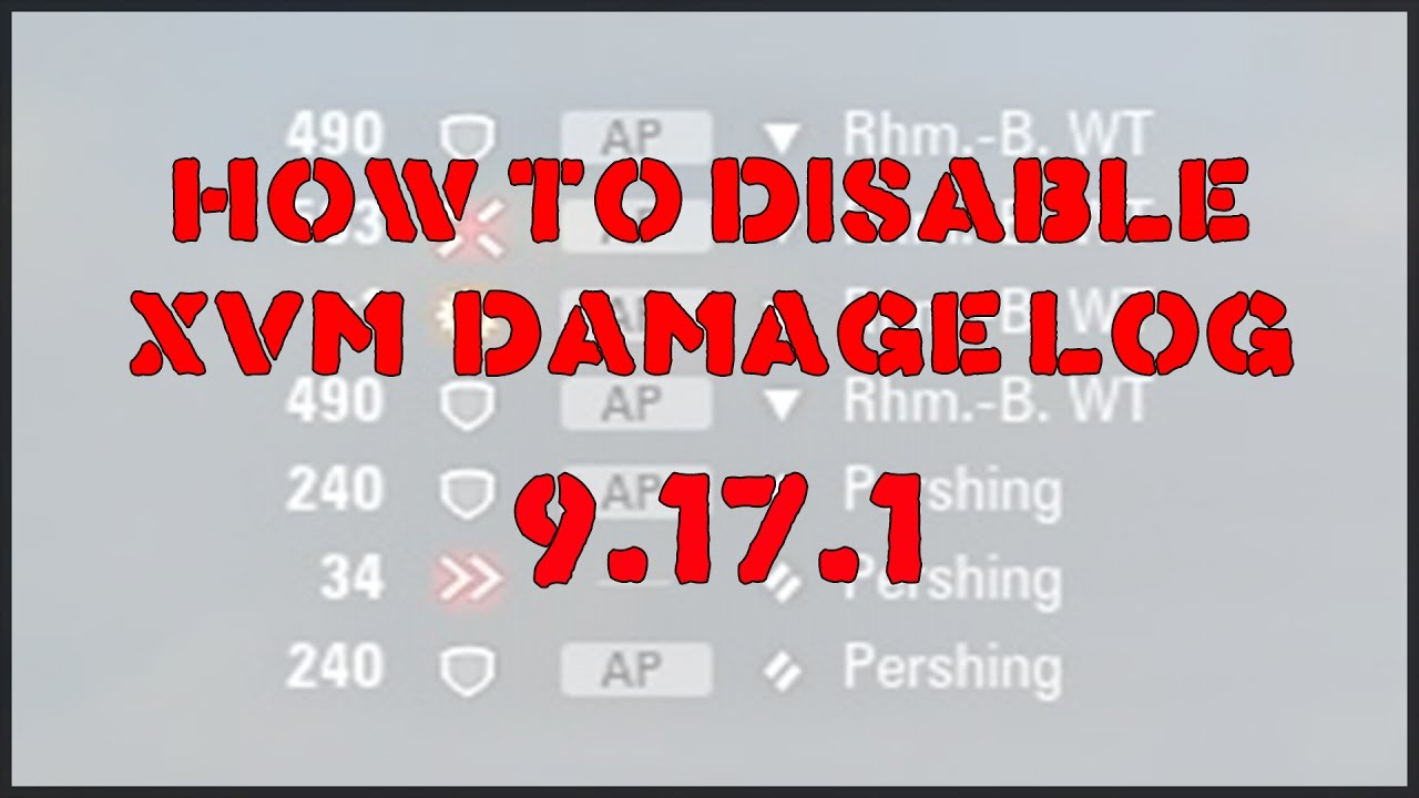 WoT 9 17 1- How to disable XVM Damage Log