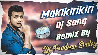 || Makkikirikiri || Dj Song Hd Theenmaar_Mix_By_Dj Pradeep Smiley