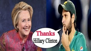 Shahid Afridi Reply Back To Hillary Clinton On His Good Words For Him (Shahid Afridi)