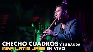 Sergio Checho Cuadros y su banda Inka Latin Jazz en vivo