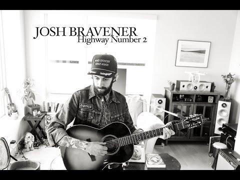 Josh Bravener - Highway Number 2