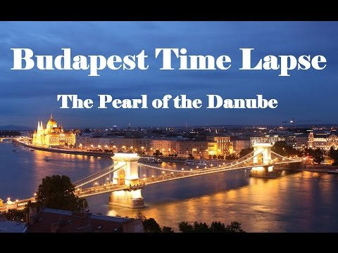 Budapest Time Lapse - The Pearl of the Danube