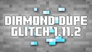 ►Minecraft: DIAMOND DUPE GLITCH! (1.11.2)◄