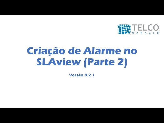 [TUTORIAL] Criação de alarme no SLAview (Parte 2)