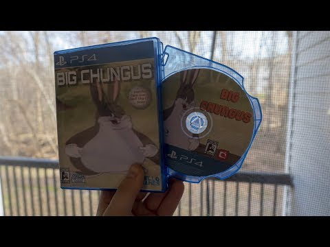 I Got Big Chungus for the PS4...