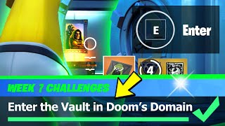 Enter the Vault in Doom's Domain & DR DOOM and VAULT Location - Fortnite Week 7 Challenges