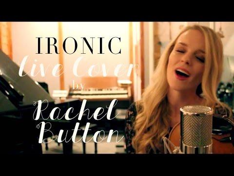 Ironic - Alanis Morissette. Cover by Rachel Button