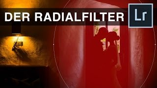MEIN LIGHTROOM LIEBLINGSTOOL DER RADIALFILTER #029