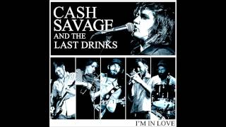 Cash Savage and the Last Drinks - I