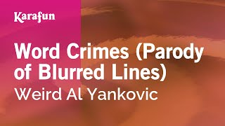 Karaoke Word Crimes (Parody of Blurred Lines) - Weird Al Yankovic *