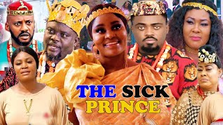THE SICK PRINCE Complete Part 1&2 [NEW MOVIE] NIGERIAN LATEST NOLLYWOOD MOVIE 2021 {CHIZZY ALICHI}