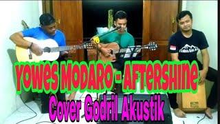 Download Yowes Modaro - Aftershine   Godril Akustik Cover