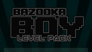 Bazooka Boy Level Pack Level1-12 - Walkthrough