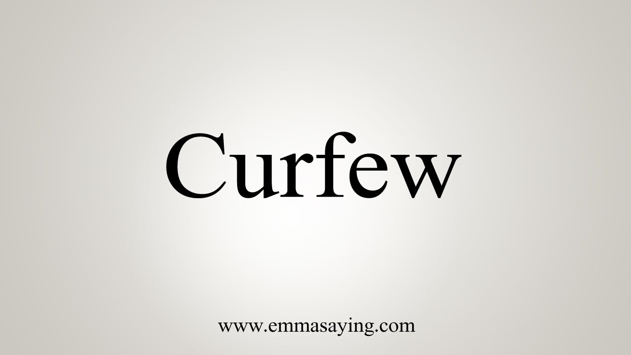 How To Say Curfew