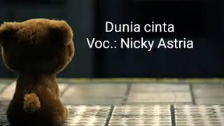 Dunia cinta - Nicky Astria - Karaoke tanpa vokal