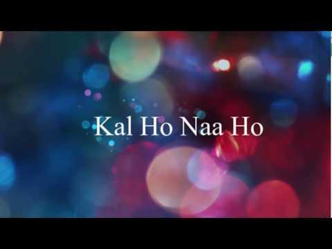 Kal Ho Naa Ho | Lyrics | English Meaning and Translation | Shah Rukh Khan