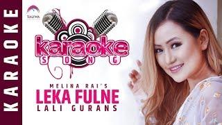 LEKA FULNE (Karaoke) | Melina Rai