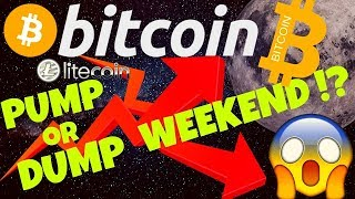 🔥 BITCOIN PUMP or DUMP THIS WEEKEND !? 🔥bitcoin litecoin price prediction, analysis, news, trading