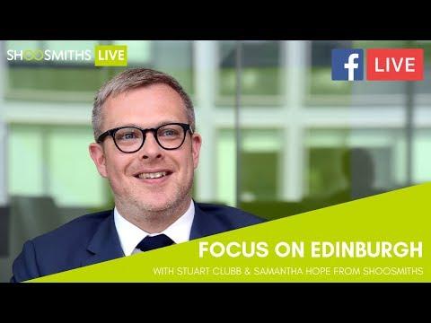 #ShoosmithsLIVE: Focus on Edinburgh