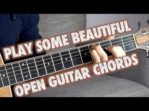 How to Play Beautiful Open Guitar Chords