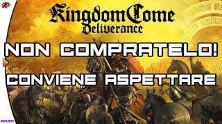 Kingdom come deliverance - Conviene aspettare...