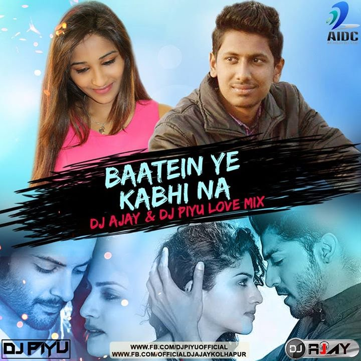 No Need Mp3 By Karan Aujla: Baatein Ye Kabhi Na Dj Piyu & Dj Ajay Remix Visuals By