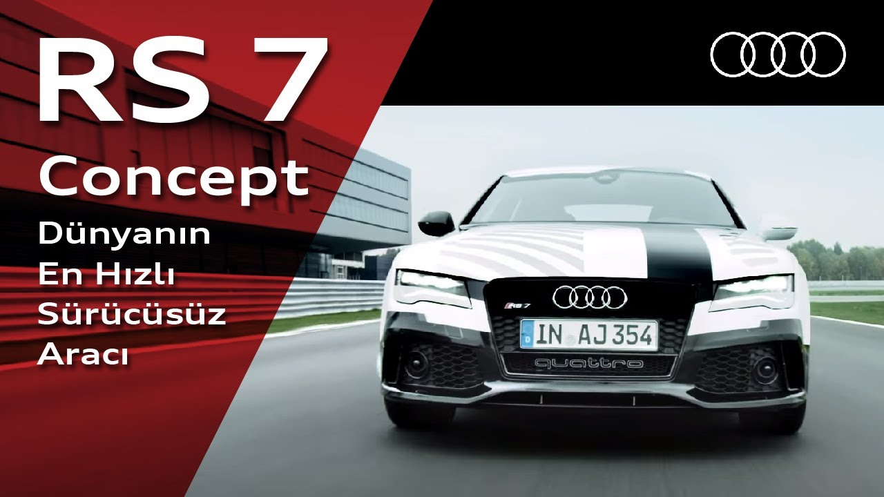 Audi RS7 - Dünyanın En Hızlı Sürücüsüz Aracı