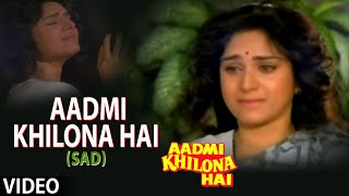 Download Aadmi Khilona Hai Title Song 2 (Aadmi Khilona Hai) MP3 song and Music Video