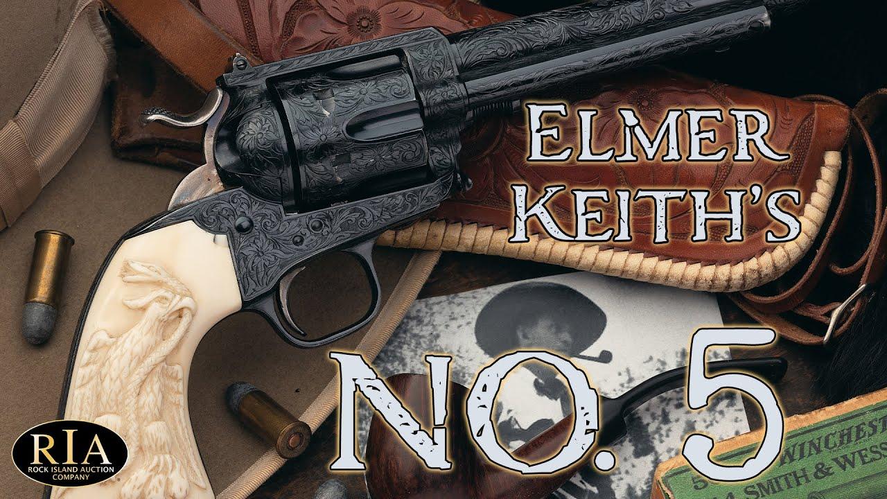 Elmer Keith's Legendary Number 5 Revolver: The Last Word