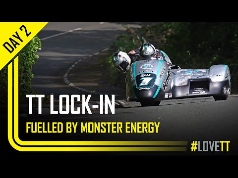 Day 2: TT Lock-In Fuelled By Monster Energy | TT Races Official